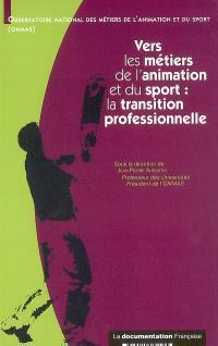 Vers les métiers de l'animation et du sport : la transition professionnelle