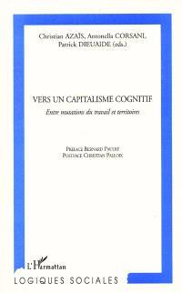 Vers un capitalisme cognitif : entre mutations du travail et territoires
