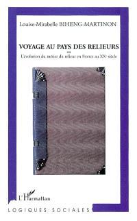 Voyage au pays des relieurs ou L'évolution du métier du relieur en France au XXe siècle