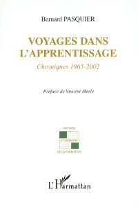 Voyages dans l'apprentissage : chroniques 1965-2002