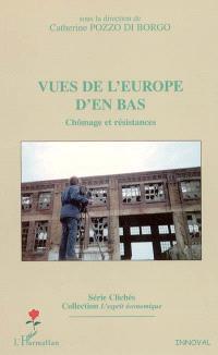 Vues de l'Europe d'en bas : chômage et résistances