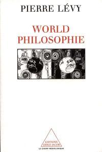 World philosophie : le marché, le cyberespace, la conscience