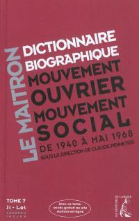 Dictionnaire biographique, mouvement ouvrier, mouvement social : période 1940-1968, de la Seconde Guerre mondiale à mai 1968. Volume 7, Ji-Lel