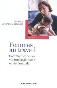 Femmes au travail : comment concilier vie professionnelle et vie familiale