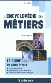 L'encyclopédie des métiers : le guide de votre avenir : 2012-2013