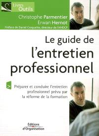 Le guide de l'entretien professionnel : dans le cadre de la réforme de la formation professionnelle