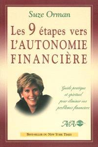 Les 9 étapes vers l'autonomie financière  : guide pratique et spirituel pour éliminer vos problèmes financiers