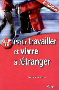 Partir travailler et vivre à l'étranger : rentrer en France : réinsertion professionnelle et familiale