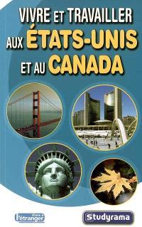Vivre et travailler aux États-Unis et au Canada