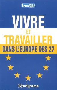 Vivre et travailler dans l'Europe des 27