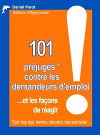 101 préjugés contre les demandeurs d'emploi, et les façons de réagir