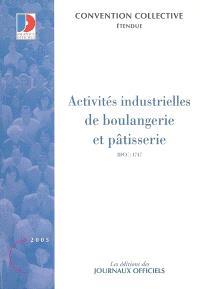 Activités industrielles de boulangerie et pâtisserie : convention collective nationale du 13 juillet 1993 (étendue par arrêté du 10 février 1994) : IDDC 1747
