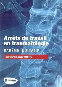 Arrêts de travail en traumatologie : barème indicatif