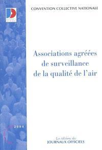 Associations agréées de surveillance de la qualité de l'air : convention collective nationale du 3 octobre 2001 étendue par arrêté du 9 décembre 2003