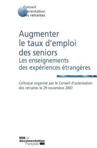 Augmenter le taux d'emploi des seniors : les enseignements des expériences étrangères