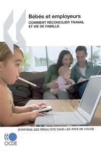 Bébés et employeurs : comment réconcilier travail et vie de famille. Volume 5, Synthèse des résultats dans les pays de l'OCDE