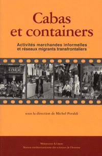 Cabas et containers : activités marchandes informelles et réseaux migrants transfrontaliers