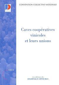 Caves coopératives vinicoles et leurs unions : convention collective nationale du 22 avril 1986 (étendue par arrêté du 20 août 1986)