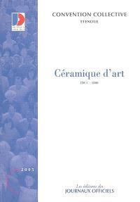 Céramique d'art (IDCC 1800) : convention collective nationale du 29 avril 1994, étendue par arrêté du 5 août 1974