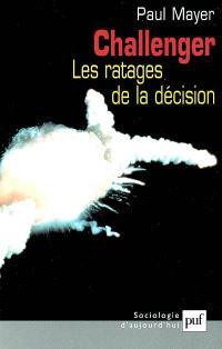 Challenger, les ratages de la décision : la gestion manquée d'un risque majeur