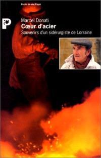 Coeur d'acier : souvenirs d'un sidérurgiste de Lorraine