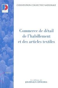 Commerce de détail de l'habillement et des articles textiles : convention collective nationale du 25 novembre 1987, arrêté d'extension du 9 juin 1988