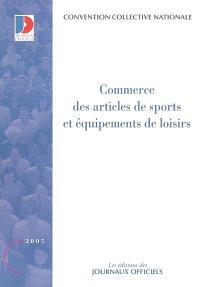 Commerce des articles de sports et équipements de loisirs : convention collective nationale du 26 juin 1989 étendue par arrêté du 11 octobre 1989
