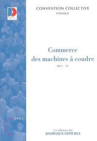 Commerce des machines à coudre : convention collective nationale du 1er juillet 1973 étendue par arrêté du 19 mars 1974