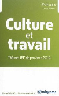 Culture et travail : thème IEP de province 2014