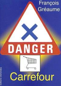 Danger, Carrefour !