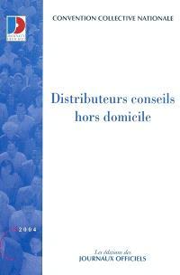 Distributeurs conseils hors domicile : convention collective nationale du 15 décembre 1971, mise à jour par accord du 21 novembre 1988, étendue par arrêté du 2 novembre 1989
