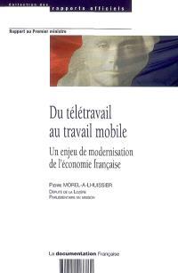 Du télétravail au travail mobile : un enjeu de modernisation de l'économie française : rapport au Premier ministre