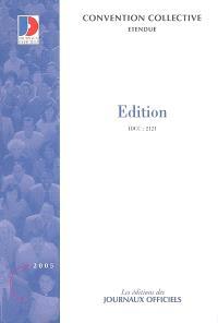 Edition : convention collective nationale du 14 janvier 2000 (étendue par arrêté du 24 juillet 2000) : IDCC 2121