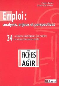 Emploi : analyses, enjeux et perspectives : 34 analyses synthétiques en matière de travail, d'emploi et de RH