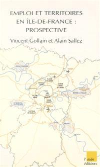 Emplois et territoires en Ile-de-France : prospective