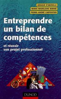 Entreprendre un bilan de compétences : et réussir son projet professionnel