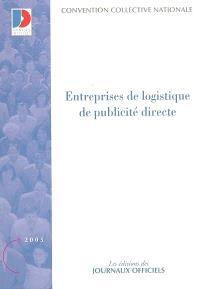 Entreprises de logistique de publicité directe : convention collective nationale du 19 novembre 1991, étendue par arrêté du 28 avril 1992 : IDDC 1611