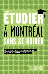 Étudier à Montréal sans se ruiner  : des tas d'astuces pour ne plus être un étudiant fauché!