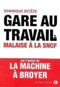 Gare au travail : malaise à la SNCF