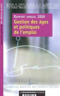 Gestion des âges et politique de l'emploi : rapport annuel 2004