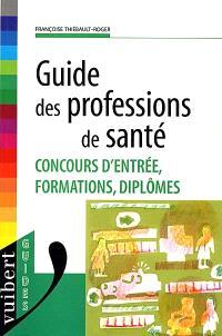 Guide des professions de santé : concours d'entrée, formations, diplômes