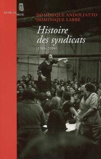 Histoire des syndicats (1906-2006)