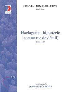 Horlogerie-bijouterie (commerce de détail) : convention collective nationale du 17 décembre 1987 (étendue par arrêté du 20 octobre 1988)