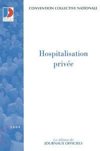 Hospitalisation privée : convention collective nationale du 18 avril 2002 étendue par arrêté du 29 octobre 2003