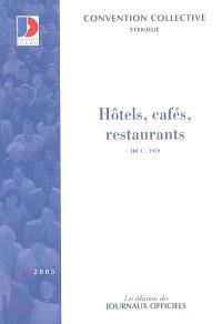 Hôtels, cafés, restaurants : convention collective nationale du 30 avril 1997, étendue par arrêté du 3 décembre 1997 : IDCC 1979