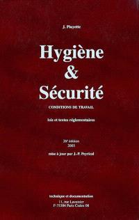 Hygiène & sécurité : conditions de travail : lois et textes réglementaires