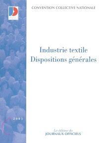 Industrie textile. Volume 1, Dispositions générales