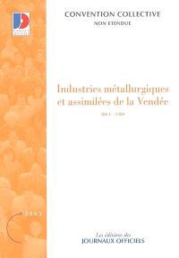 Industries métallurgiques et assimilées de la Vendée (IDCC 2489) : convention collective du 16 décembre 2004 (non étendue)