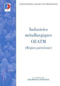 Industries métallurgiques OETAM, Région parisienne : convention collective régionale du 16 juillet 1954 (étendue par arrêté du 11 août 1965)