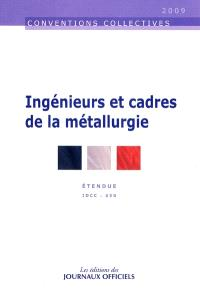 Ingénieurs et cadres de la métallurgie : convention collective étendue : IDCC 650